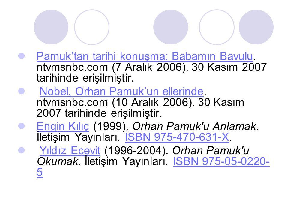 Pamuk'tan tarihi konuşma: Babamın Bavulu. ntvmsnbc.com (7 Aralık 2006). 30 Kasım 2007 tarihinde erişilmiştir.
