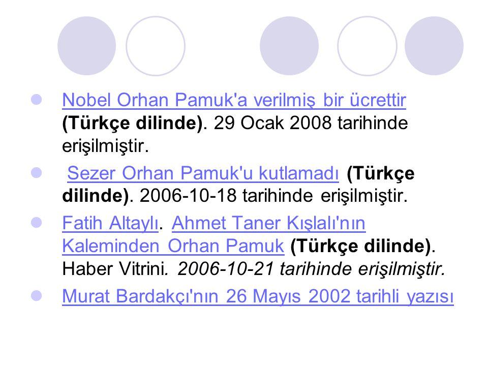 Nobel Orhan Pamuk a verilmiş bir ücrettir (Türkçe dilinde)