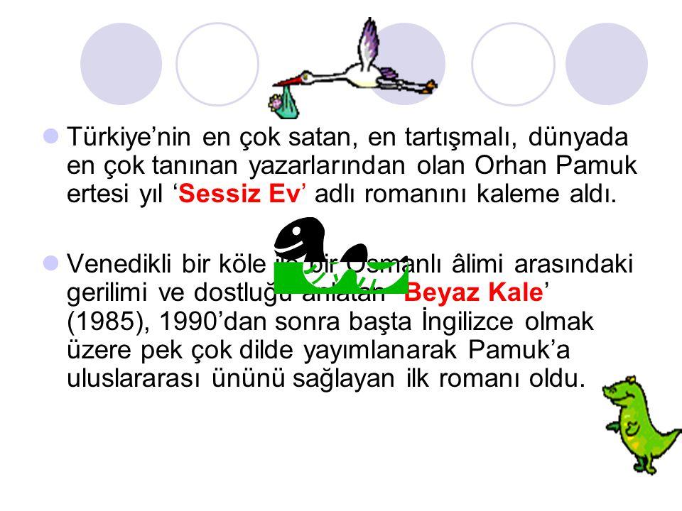 Türkiye'nin en çok satan, en tartışmalı, dünyada en çok tanınan yazarlarından olan Orhan Pamuk ertesi yıl 'Sessiz Ev' adlı romanını kaleme aldı.