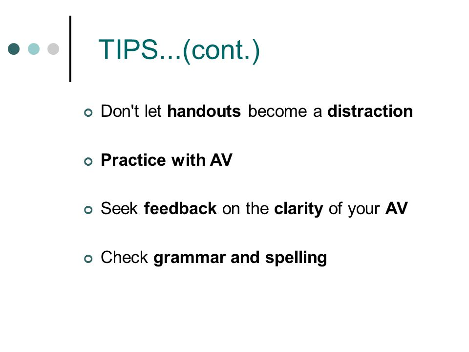 TIPS...(cont.) Don t let handouts become a distraction