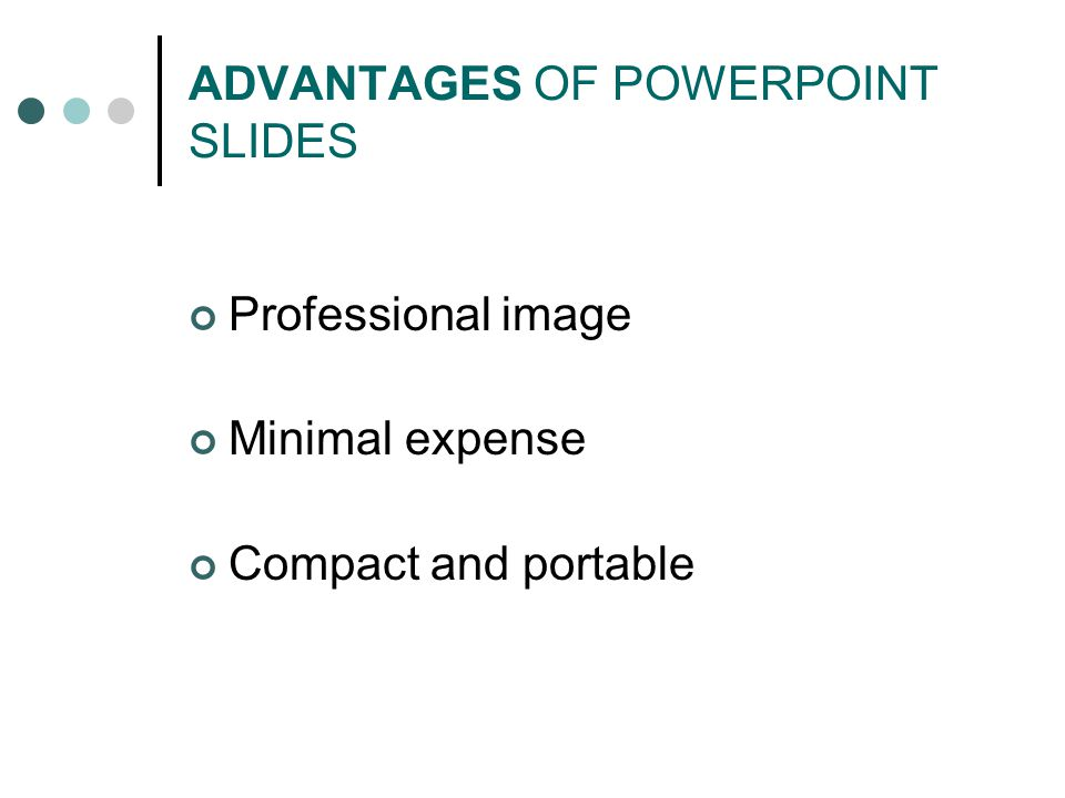 ADVANTAGES OF POWERPOINT SLIDES