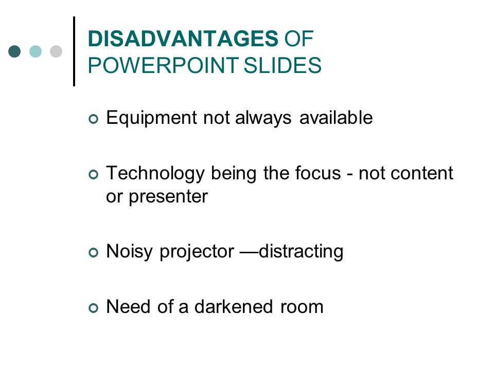 DISADVANTAGES OF POWERPOINT SLIDES