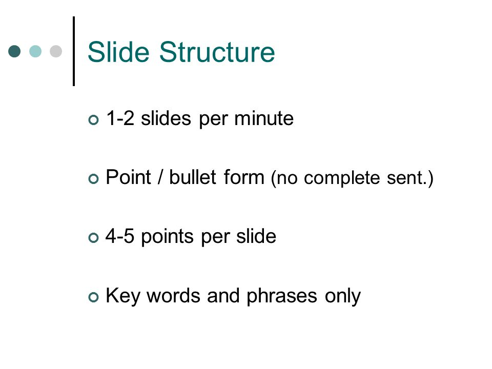 Slide Structure 1-2 slides per minute