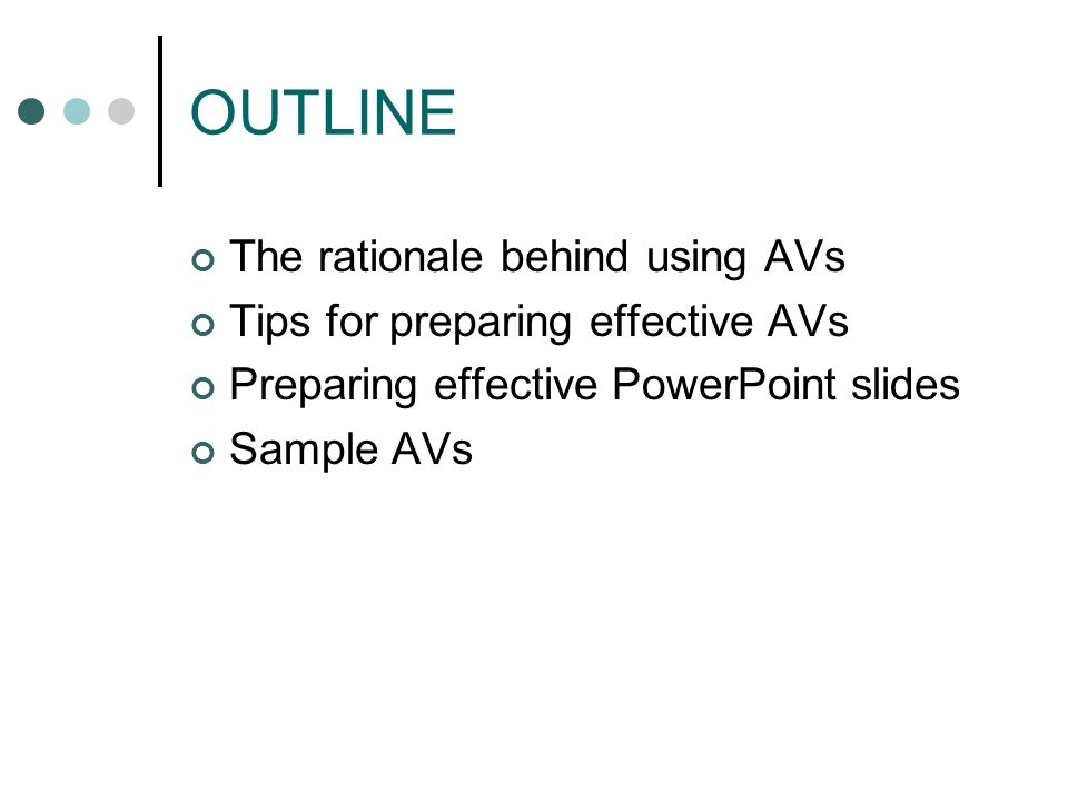 OUTLINE The rationale behind using AVs