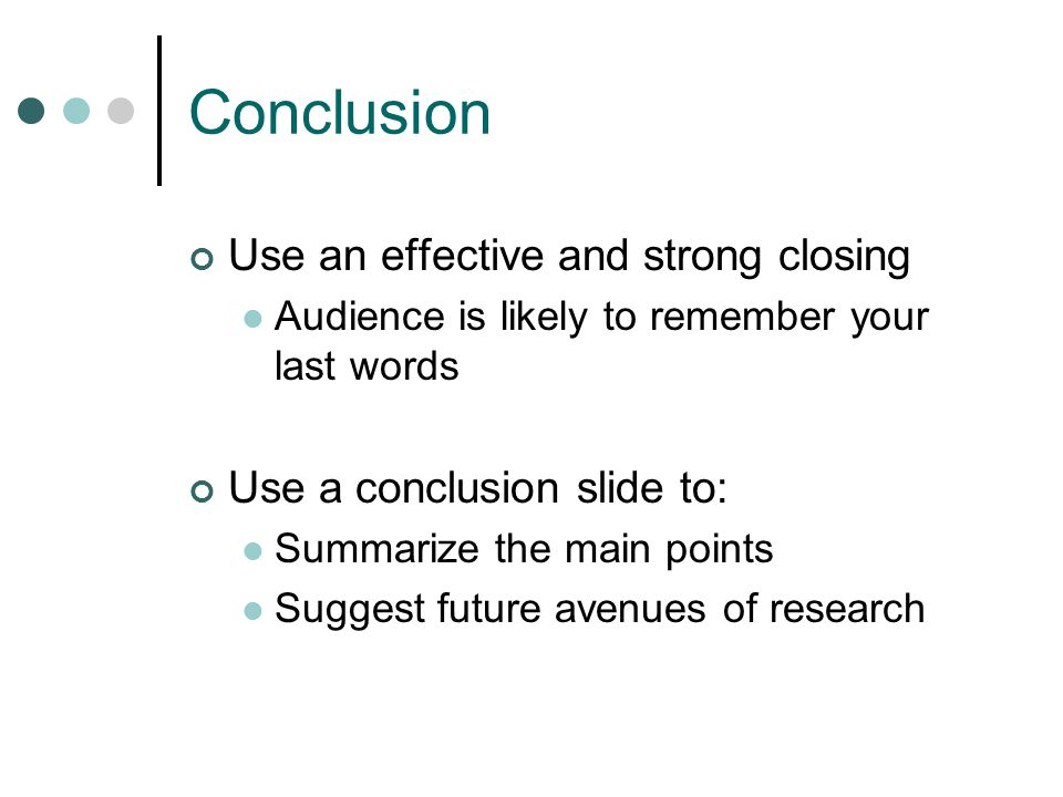 Conclusion Use an effective and strong closing