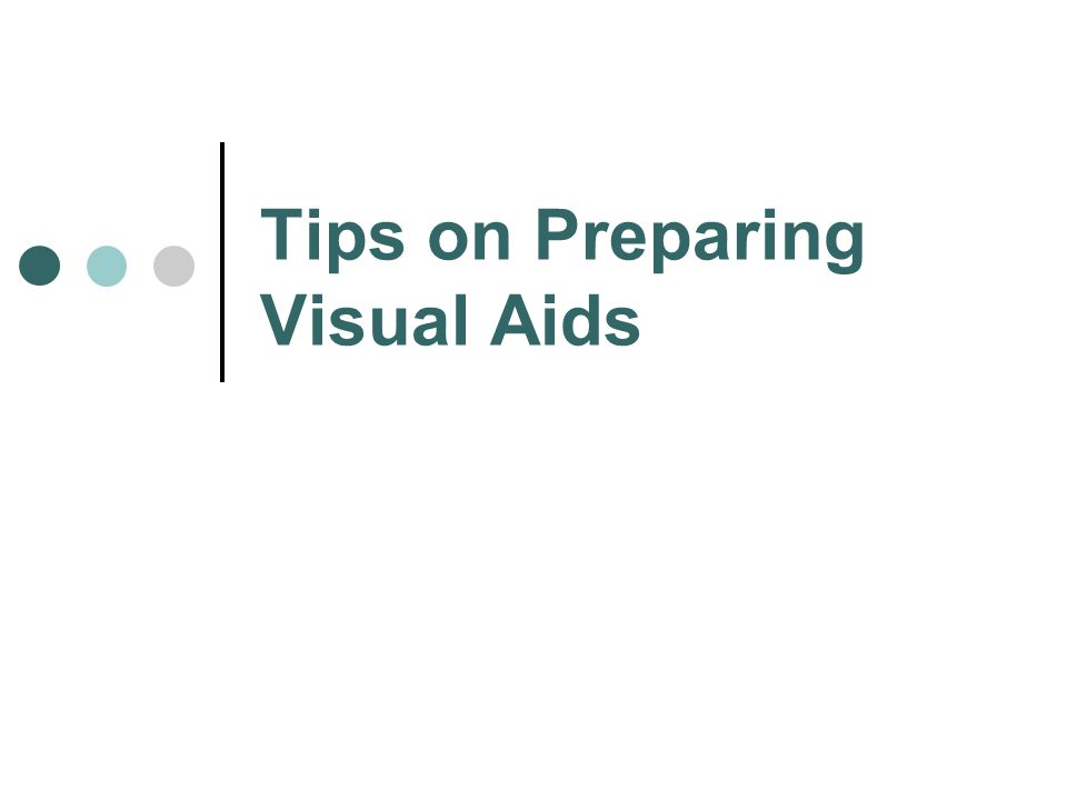 Tips on Preparing Visual Aids