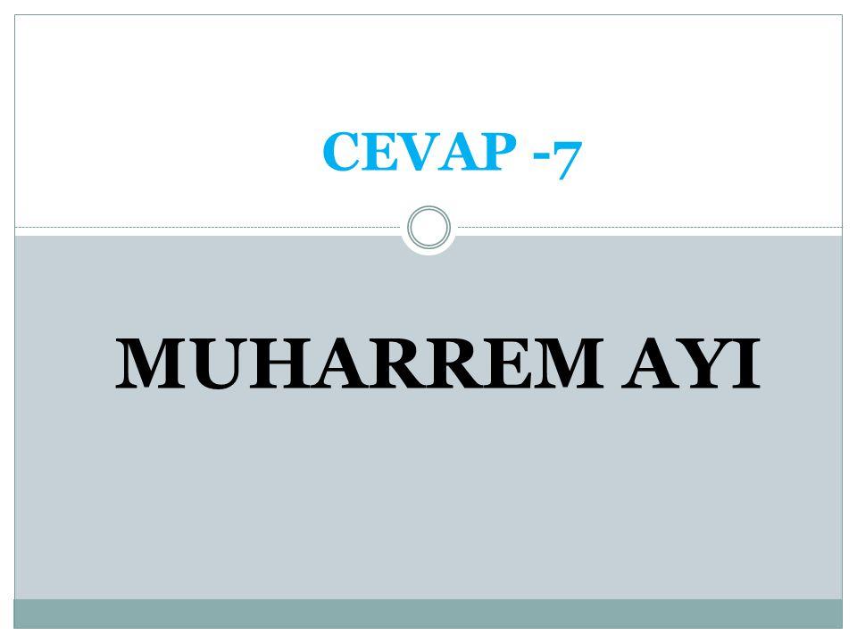 CEVAP -7 MUHARREM AYI