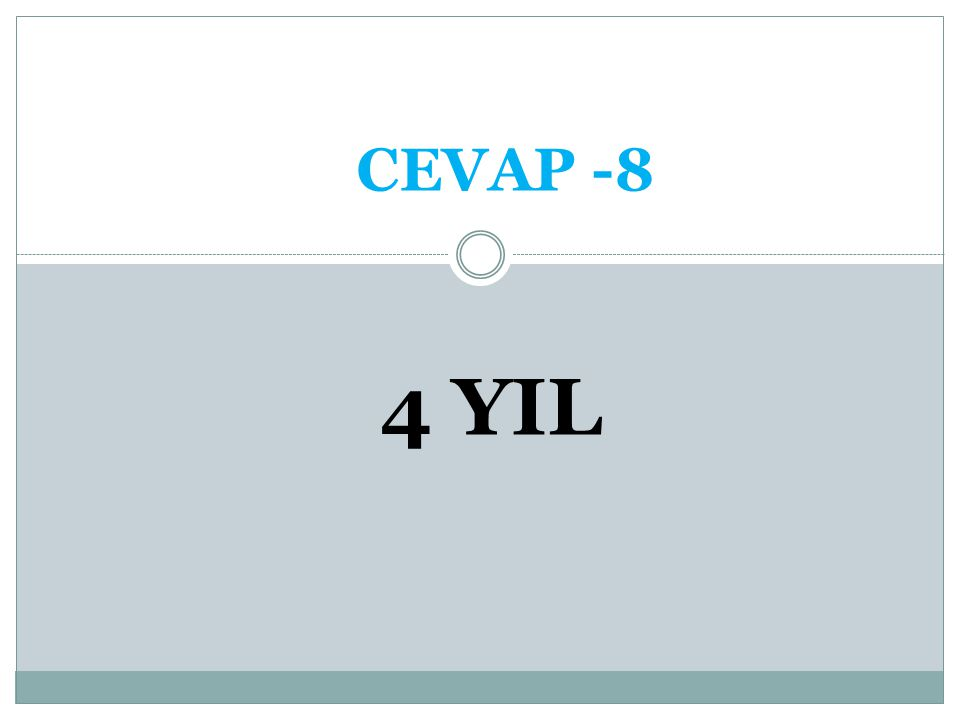 CEVAP -8 4 YIL