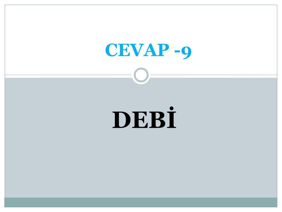 CEVAP -9 DEBİ