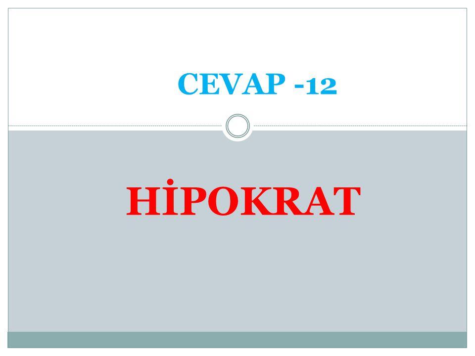 CEVAP -12 HİPOKRAT