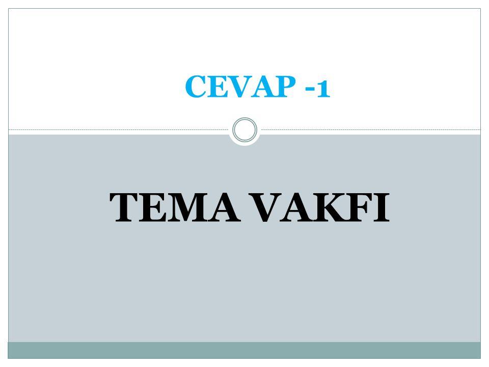 CEVAP -1 TEMA VAKFI