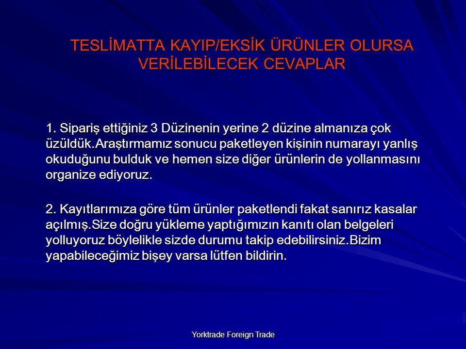 TESLİMATTA KAYIP/EKSİK ÜRÜNLER OLURSA VERİLEBİLECEK CEVAPLAR