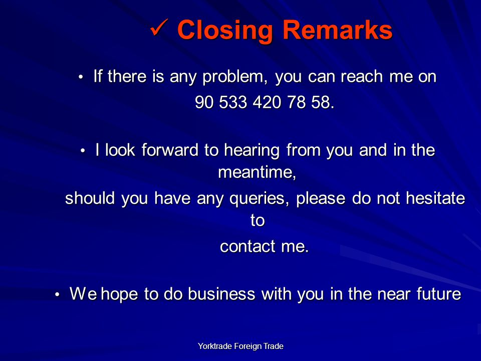 Closing Remarks If there is any problem, you can reach me on