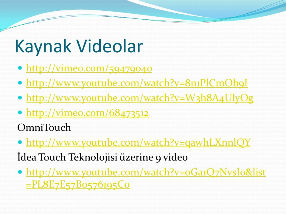 Kaynak Videolar http://vimeo.com/59479040