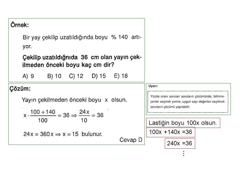 Lastiğin boyu 100x olsun. 100x +140x =36 240x =36 …