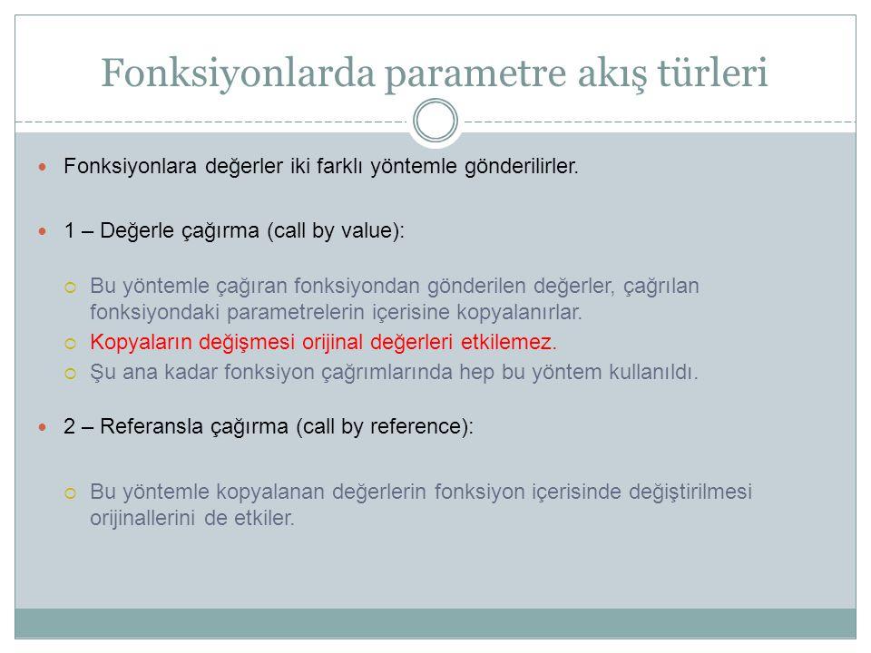 Fonksiyonlarda parametre akış türleri