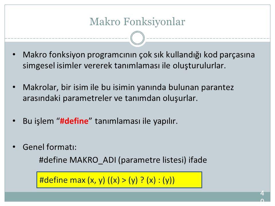 Makro Fonksiyonlar Makro fonksiyon programcının çok sık kullandığı kod parçasına simgesel isimler vererek tanımlaması ile oluşturulurlar.