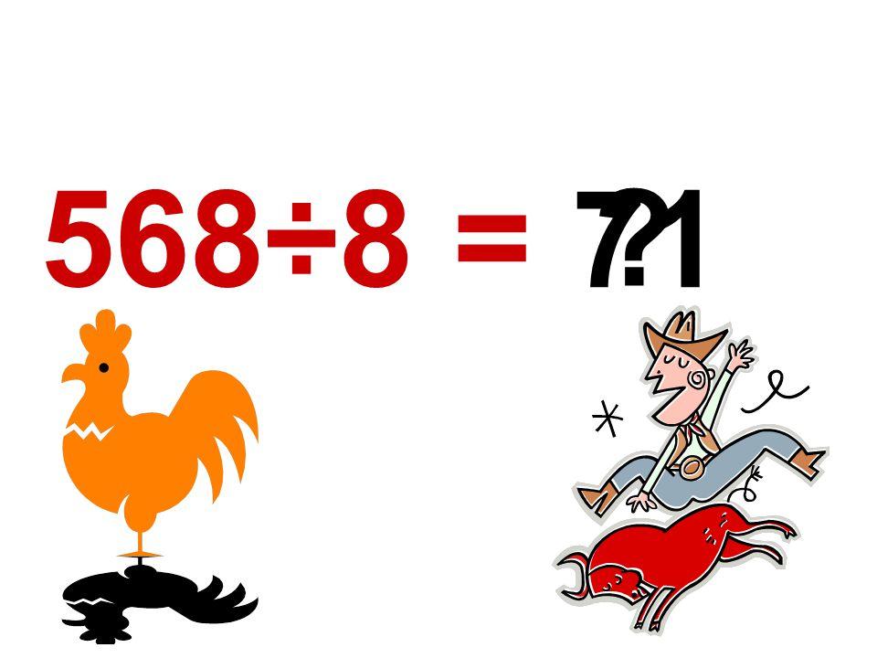 568÷8 = 71