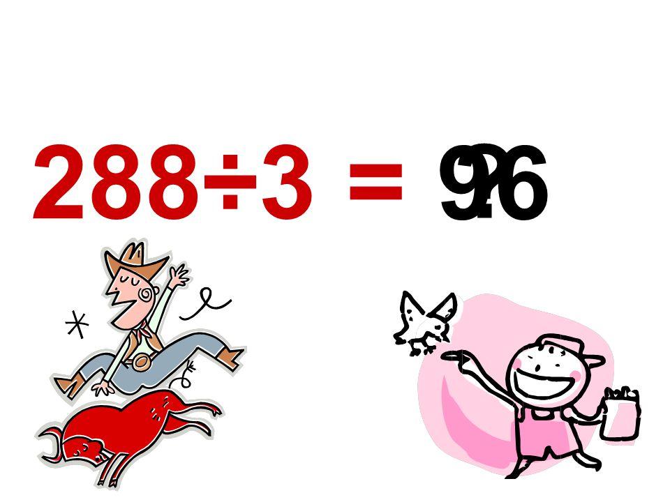 288÷3 = 96