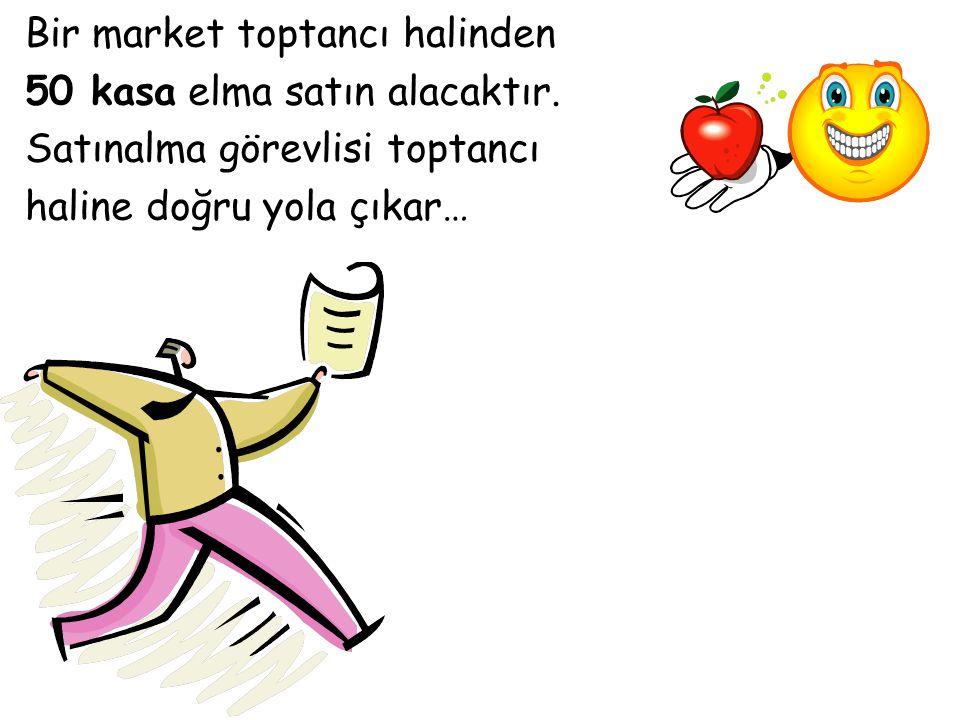 Bir market toptancı halinden 50 kasa elma satın alacaktır.