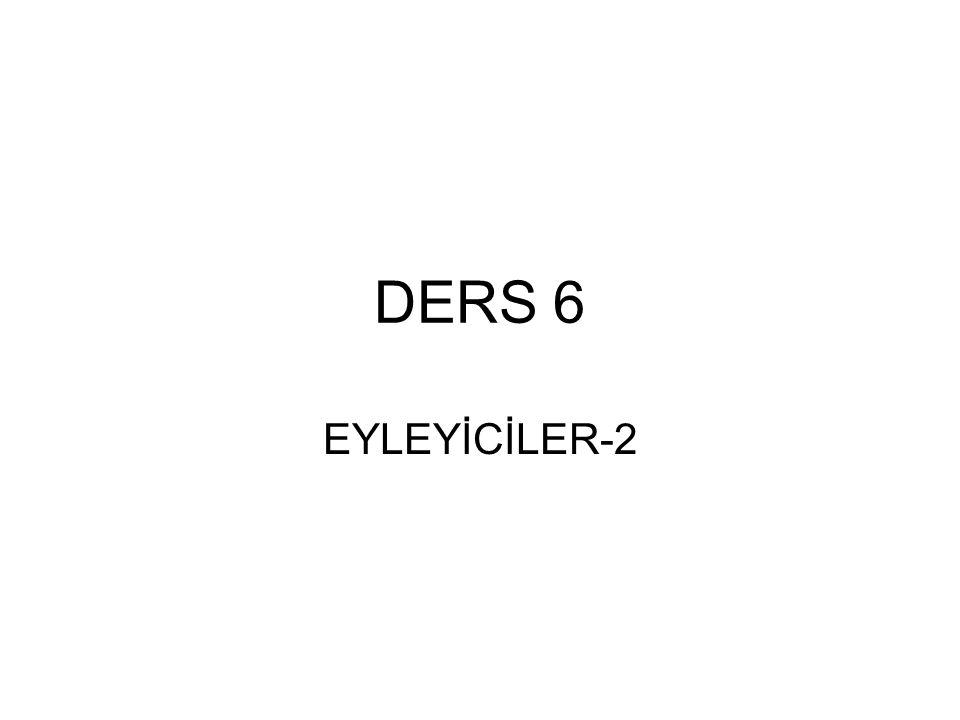DERS 6 EYLEYİCİLER-2