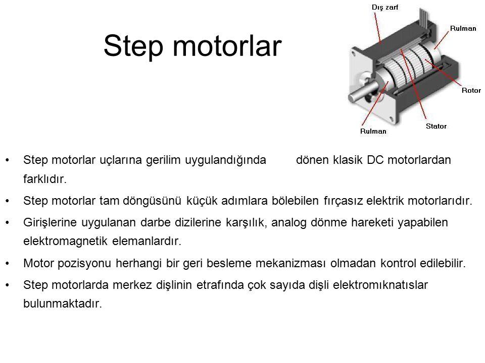 Step motorlar Step motorlar uçlarına gerilim uygulandığında dönen klasik DC motorlardan farklıdır.