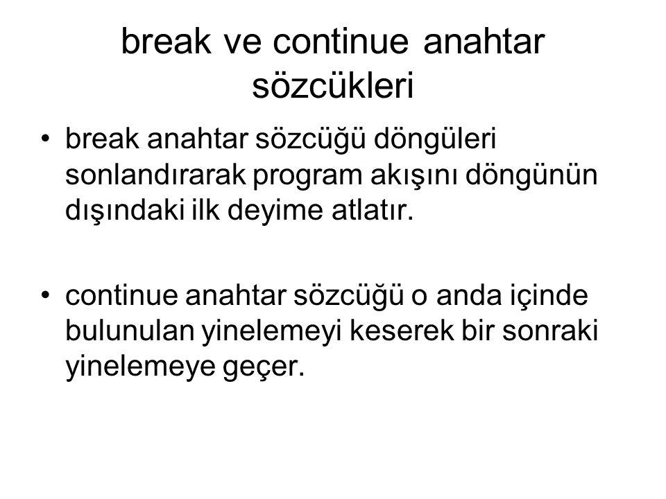 break ve continue anahtar sözcükleri