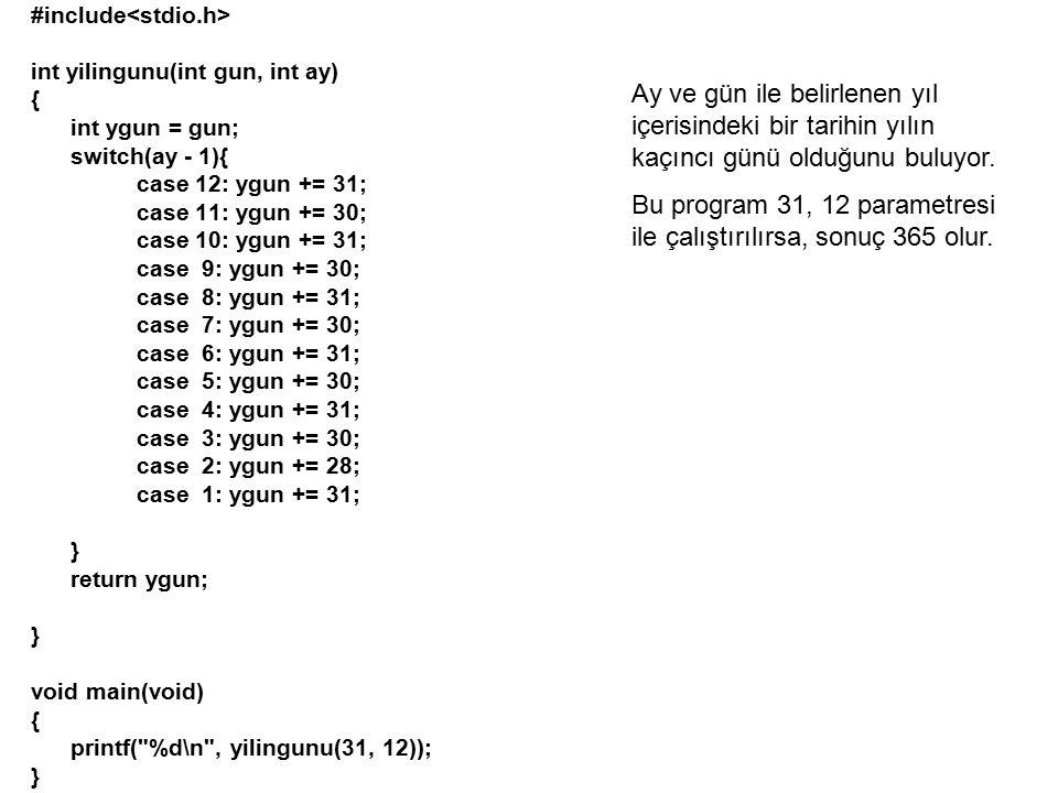 Bu program 31, 12 parametresi ile çalıştırılırsa, sonuç 365 olur.