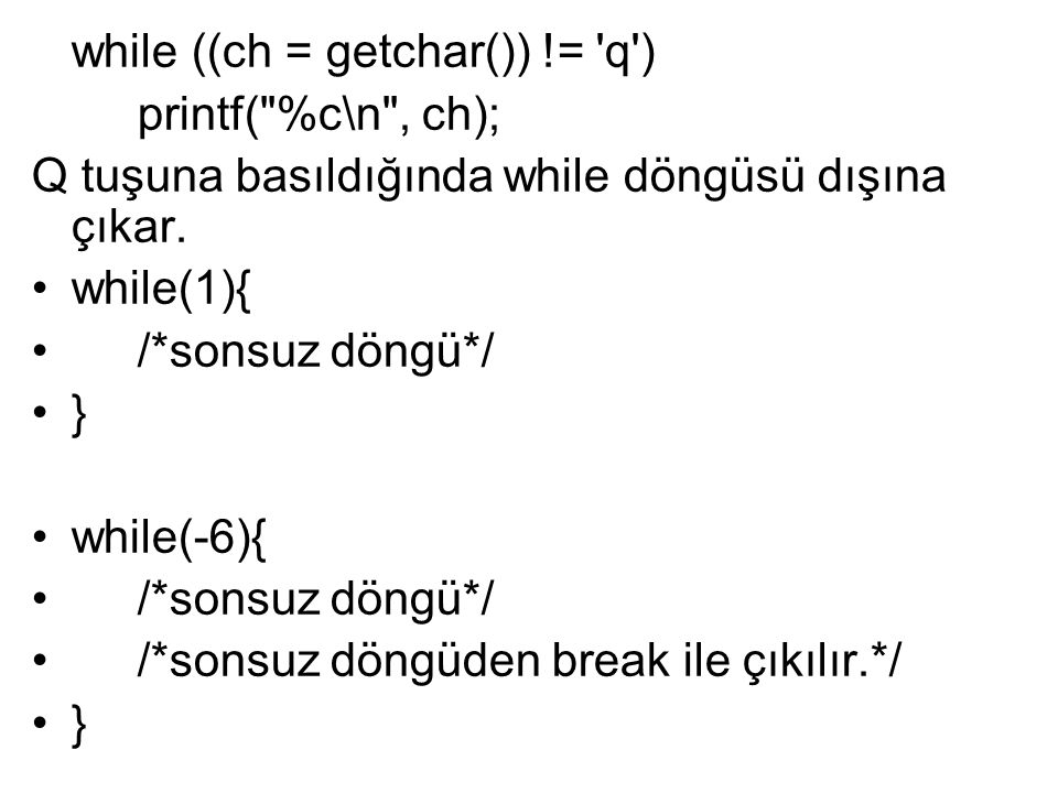 while ((ch = getchar()) != q )
