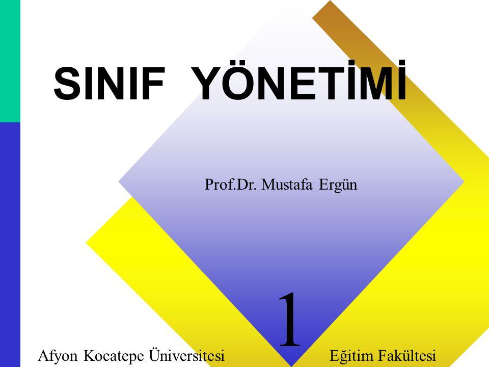 1 SINIF YÖNETİMİ Prof.Dr. Mustafa Ergün