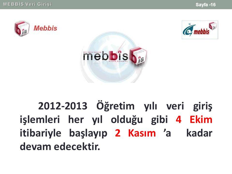 MEBBİS Veri Girişi 2012-2013 Öğretim yılı veri giriş işlemleri her yıl olduğu gibi 4 Ekim itibariyle başlayıp 2 Kasım 'a kadar devam edecektir.