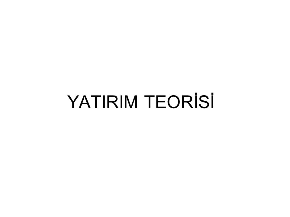 YATIRIM TEORİSİ