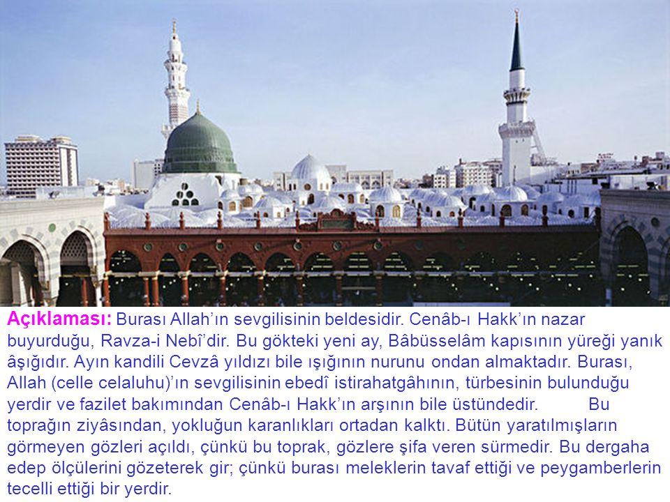 Açıklaması: Burası Allah'ın sevgilisinin beldesidir