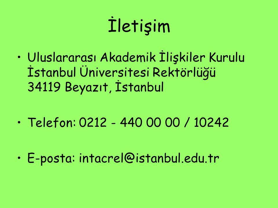 İletişim Uluslararası Akademik İlişkiler Kurulu İstanbul Üniversitesi Rektörlüğü 34119 Beyazıt, İstanbul.