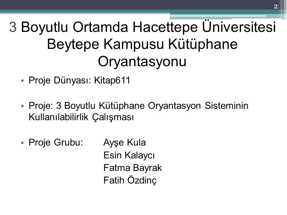 3 Boyutlu Ortamda Hacettepe Üniversitesi Beytepe Kampusu Kütüphane Oryantasyonu
