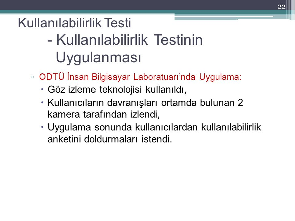 Kullanılabilirlik Testi - Kullanılabilirlik Testinin Uygulanması