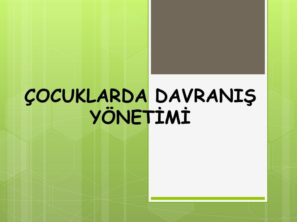ÇOCUKLARDA DAVRANIŞ YÖNETİMİ