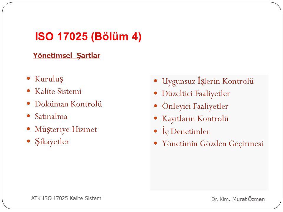 ISO 17025 (Bölüm 4) Kuruluş Uygunsuz İşlerin Kontrolü Kalite Sistemi