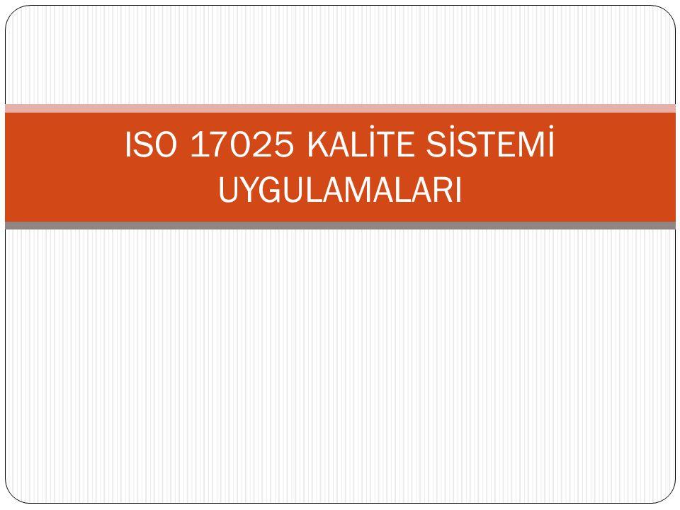 ISO 17025 KALİTE SİSTEMİ UYGULAMALARI