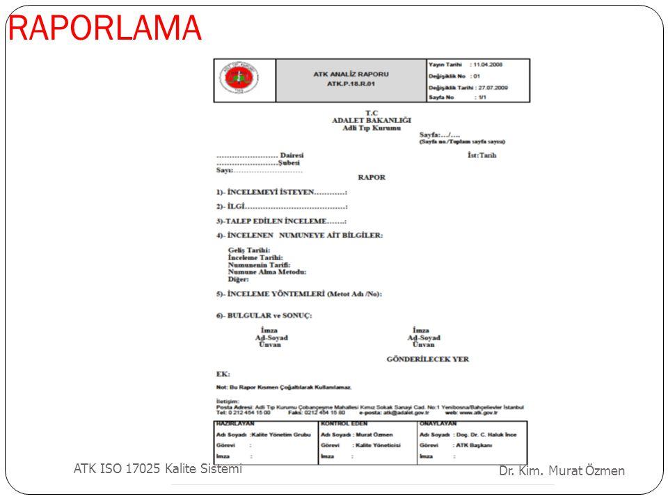 RAPORLAMA ATK ISO 17025 Kalite Sistemi Dr. Kim. Murat Özmen