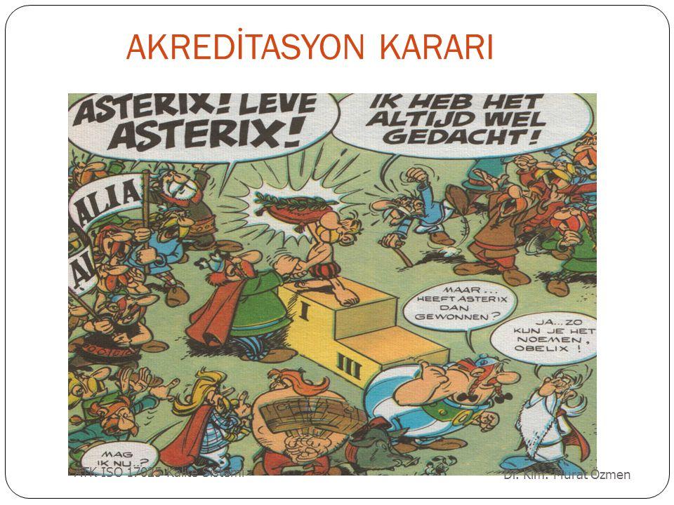 AKREDİTASYON KARARI ATK ISO 17025 Kalite Sistemi Dr. Kim. Murat Özmen
