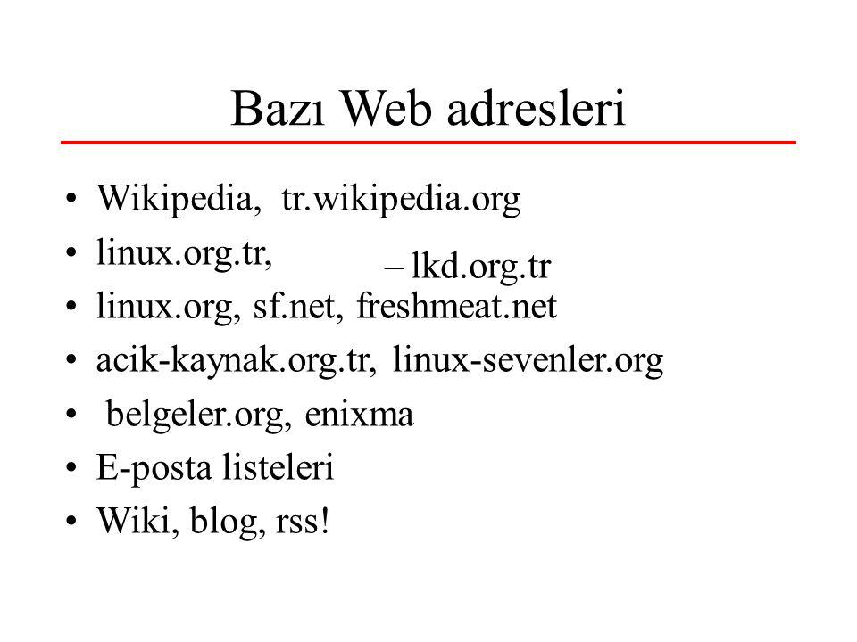 Bazı Web adresleri Wikipedia, tr.wikipedia.org linux.org.tr,