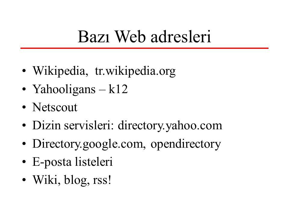 Bazı Web adresleri Wikipedia, tr.wikipedia.org Yahooligans – k12