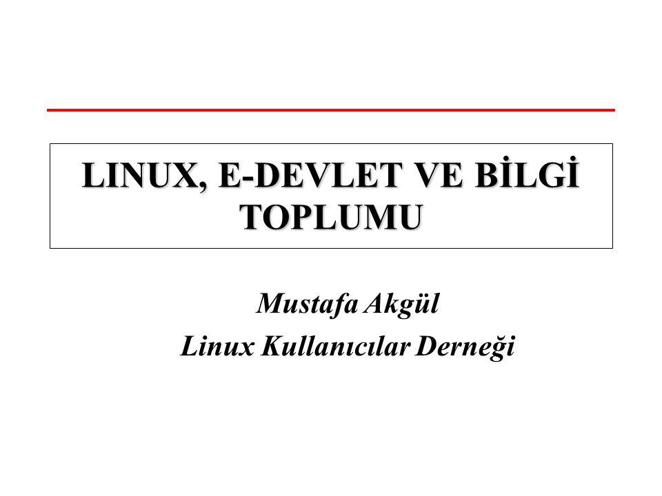 LINUX, E-DEVLET VE BİLGİ TOPLUMU Linux Kullanıcılar Derneği