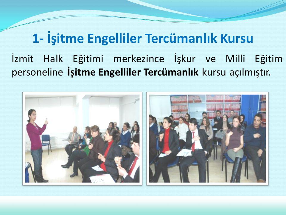 1- İşitme Engelliler Tercümanlık Kursu