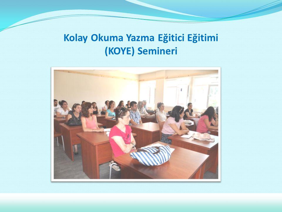 Kolay Okuma Yazma Eğitici Eğitimi (KOYE) Semineri