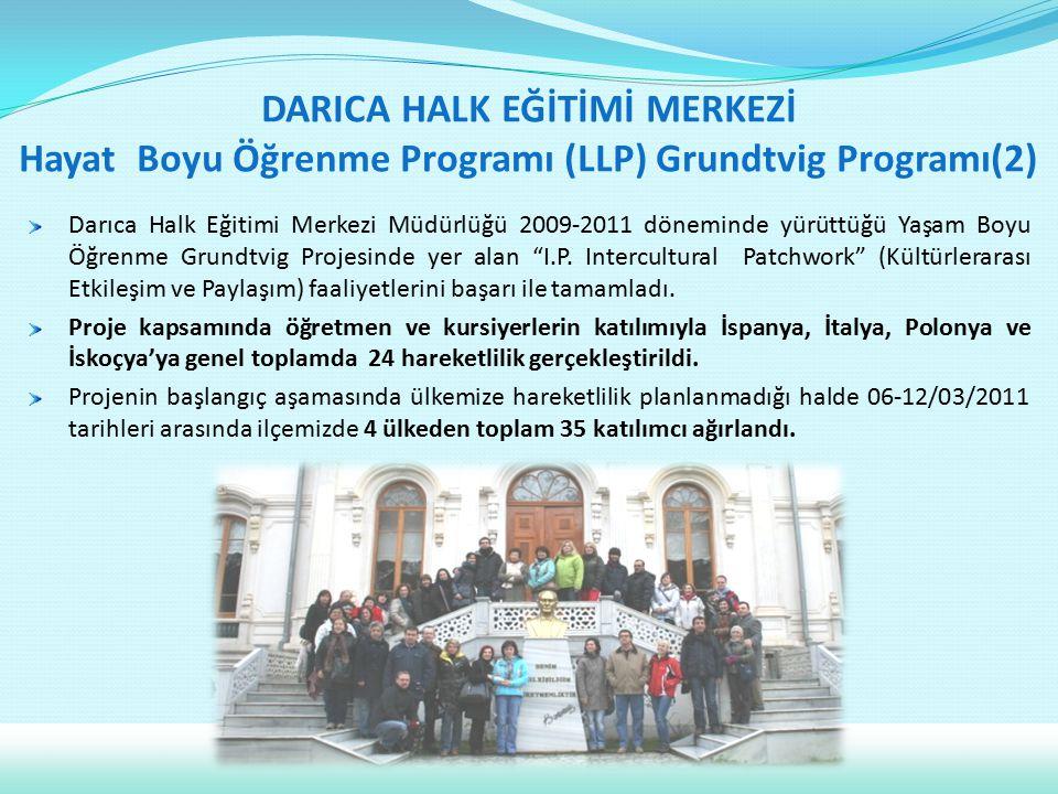 DARICA HALK EĞİTİMİ MERKEZİ Hayat Boyu Öğrenme Programı (LLP) Grundtvig Programı(2)