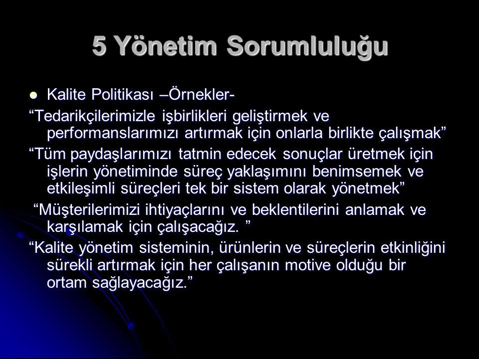 5 Yönetim Sorumluluğu Kalite Politikası –Örnekler-
