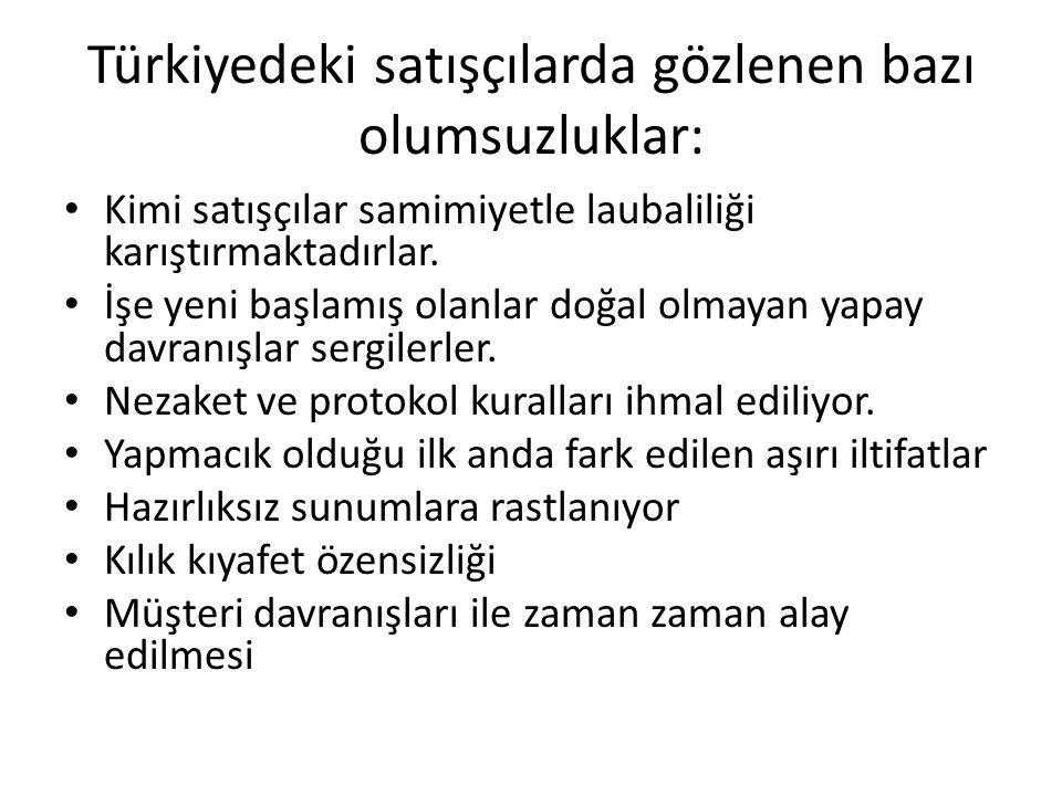 Türkiyedeki satışçılarda gözlenen bazı olumsuzluklar: