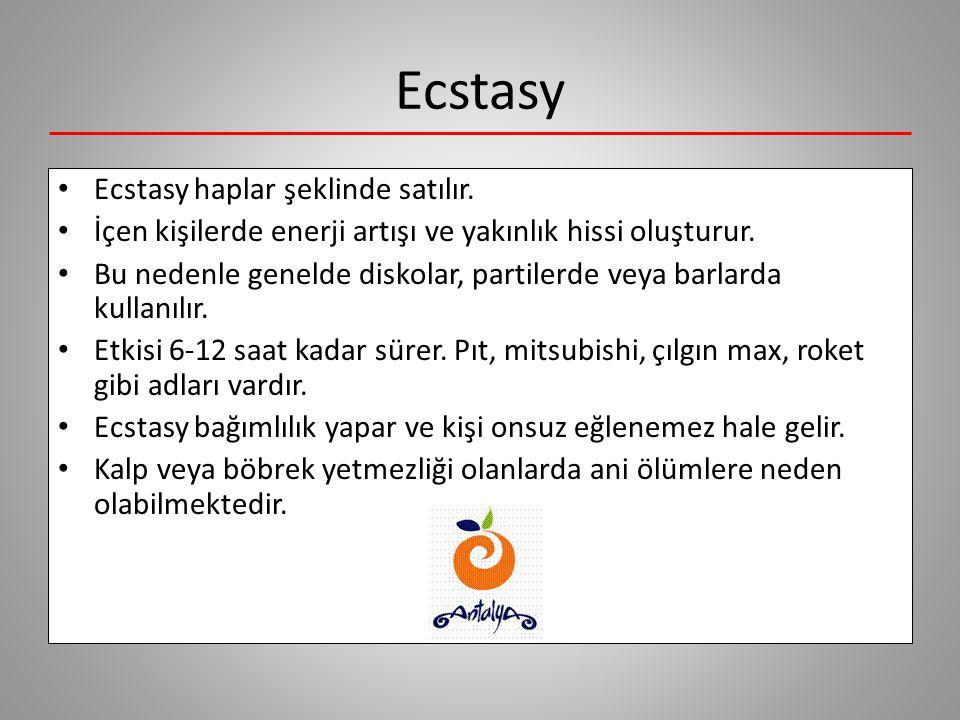 Ecstasy Ecstasy haplar şeklinde satılır.